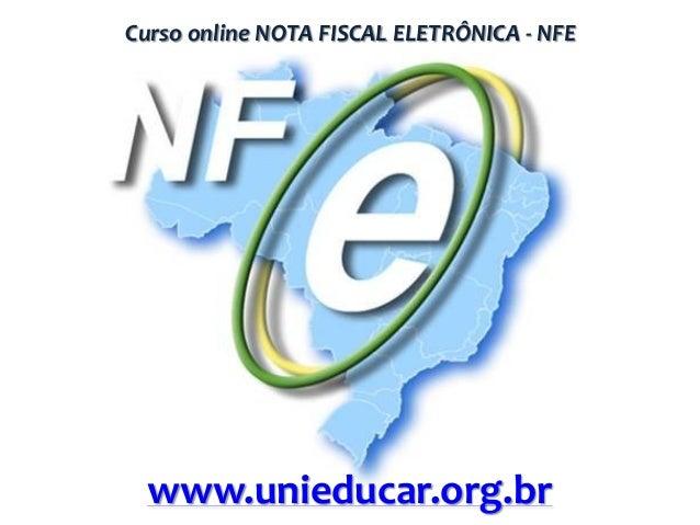 Curso online NOTA FISCAL ELETRÔNICA - NFE  www.unieducar.org.br
