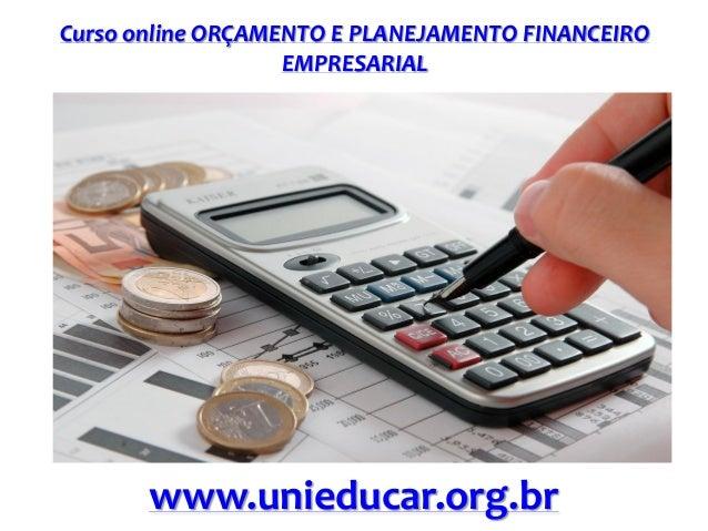 Curso online ORÇAMENTO E PLANEJAMENTO FINANCEIRO EMPRESARIAL  www.unieducar.org.br
