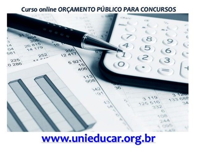 Curso online ORÇAMENTO PÚBLICO PARA CONCURSOS  www.unieducar.org.br