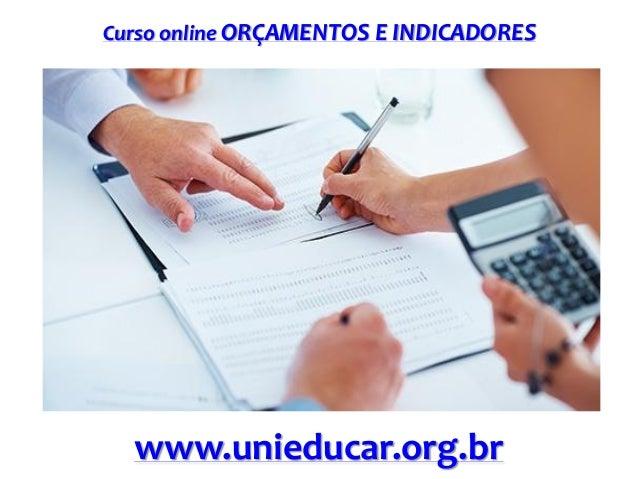 Curso online ORÇAMENTOS E INDICADORES  www.unieducar.org.br