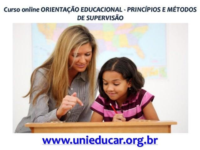 Curso online ORIENTAÇÃO EDUCACIONAL - PRINCÍPIOS E MÉTODOS DE SUPERVISÃO  www.unieducar.org.br