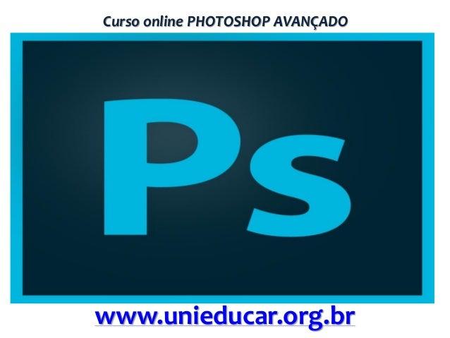 Curso online PHOTOSHOP AVANÇADO  www.unieducar.org.br