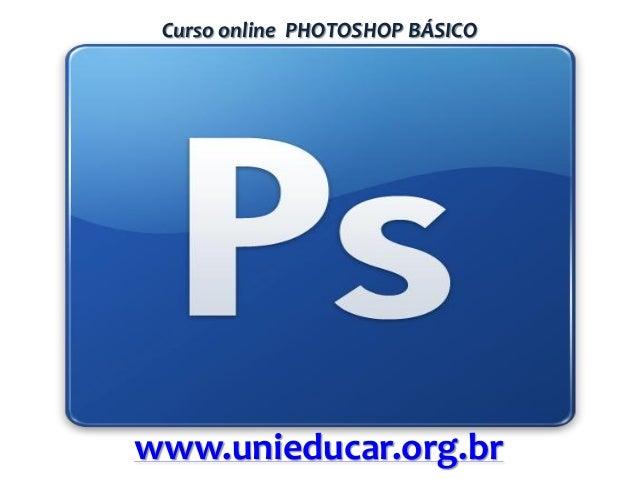 Curso online PHOTOSHOP BÁSICO  www.unieducar.org.br
