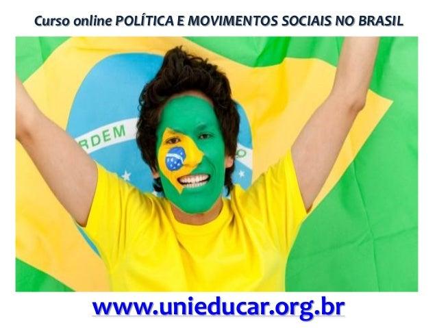 Curso online POLÍTICA E MOVIMENTOS SOCIAIS NO BRASIL  www.unieducar.org.br