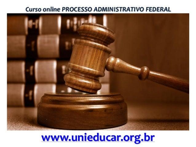 Curso online PROCESSO ADMINISTRATIVO FEDERAL  www.unieducar.org.br