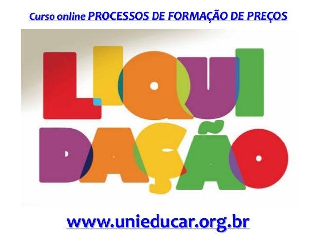 Curso online PROCESSOS DE FORMAÇÃO DE PREÇOS  www.unieducar.org.br