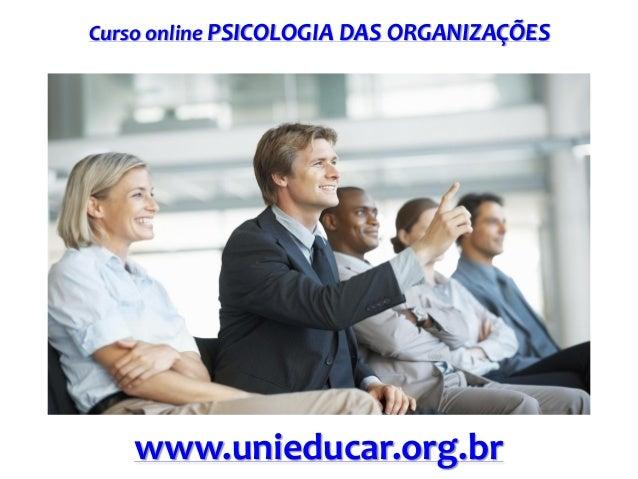 Curso online PSICOLOGIA DAS ORGANIZAÇÕES  www.unieducar.org.br