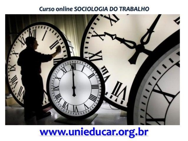 Curso online SOCIOLOGIA DO TRABALHO  www.unieducar.org.br