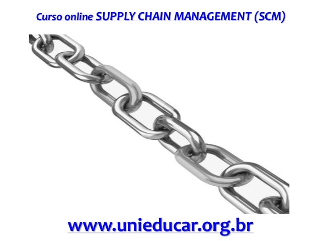 Curso online SUPPLY CHAIN MANAGEMENT (SCM)  www.unieducar.org.br
