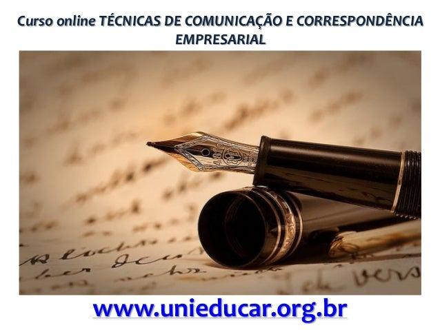 Curso online TÉCNICAS DE COMUNICAÇÃO E CORRESPONDÊNCIA EMPRESARIAL  www.unieducar.org.br