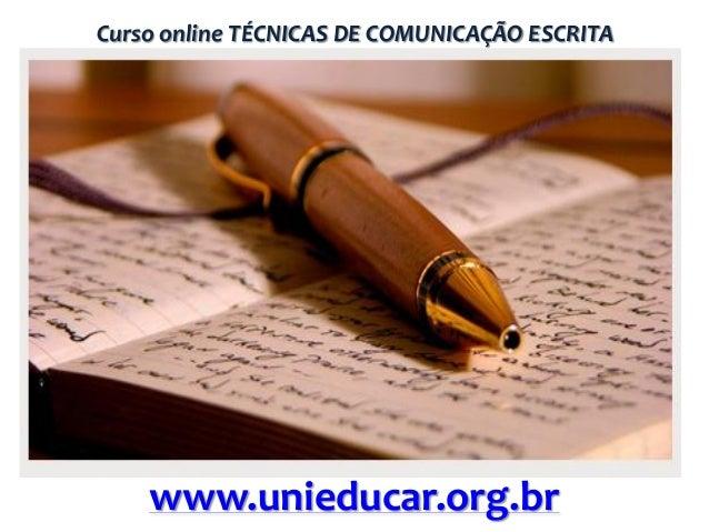 Curso online TÉCNICAS DE COMUNICAÇÃO ESCRITA  www.unieducar.org.br