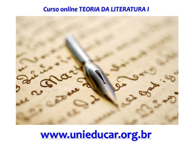 Curso online TEORIA DA LITERATURA I www.unieducar.org.br