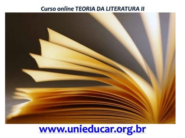 Curso online TEORIA DA LITERATURA II  www.unieducar.org.br