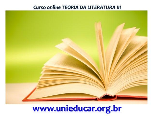 Curso online TEORIA DA LITERATURA III  www.unieducar.org.br