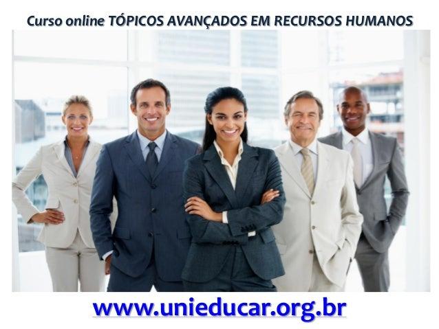 Curso online TÓPICOS AVANÇADOS EM RECURSOS HUMANOS  www.unieducar.org.br