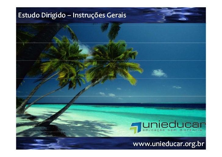 EstudoDirigido–EstudoDirigido– InstruçõesGerais                                      www.unieducar.org.br