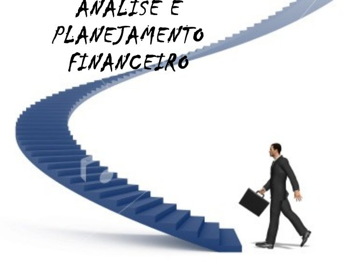 AN ÁLISE E PLANEJAMENTO FINANCEIRO