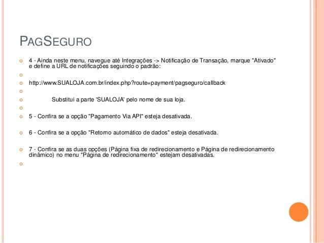 """PAGSEGURO  4 - Ainda neste menu, navegue até Integrações -> Notificação de Transação, marque """"Ativado"""" e define a URL de ..."""