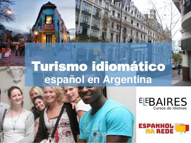 Turismo idiom�tico espa�ol en Argentina