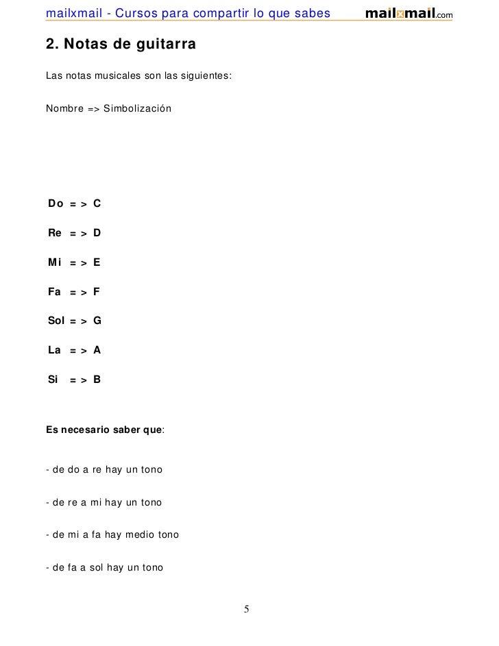 mailxmail - Cursos para compartir lo que sabes2. Notas de guitarraLas notas musicales son las siguientes:Nombre => Simboli...