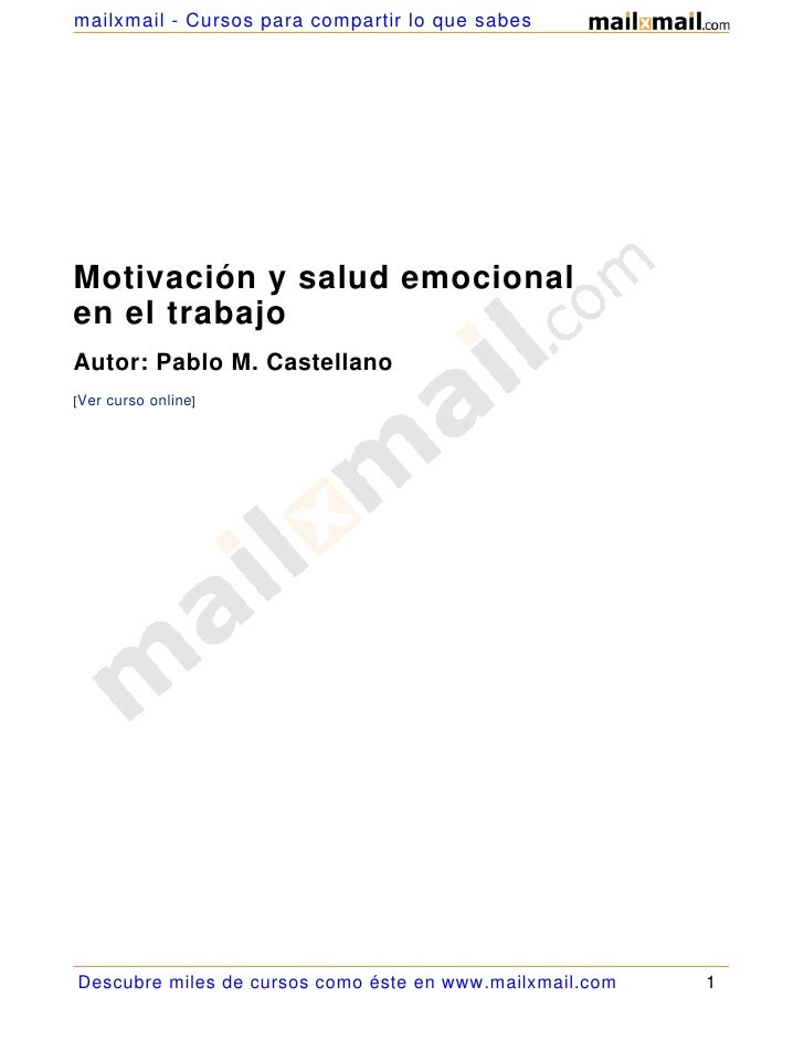 mailxmail - Cursos para compartir lo que sabes     Motivación y salud emocional en el trabajo Autor: Pablo M. Castellano [...