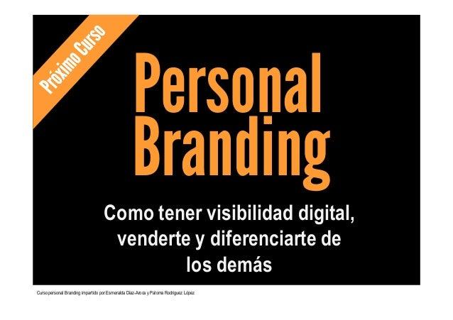 Como tener visibilidad digital, venderte y diferenciarte de los demás Personal Branding Curso personal Branding impartido ...