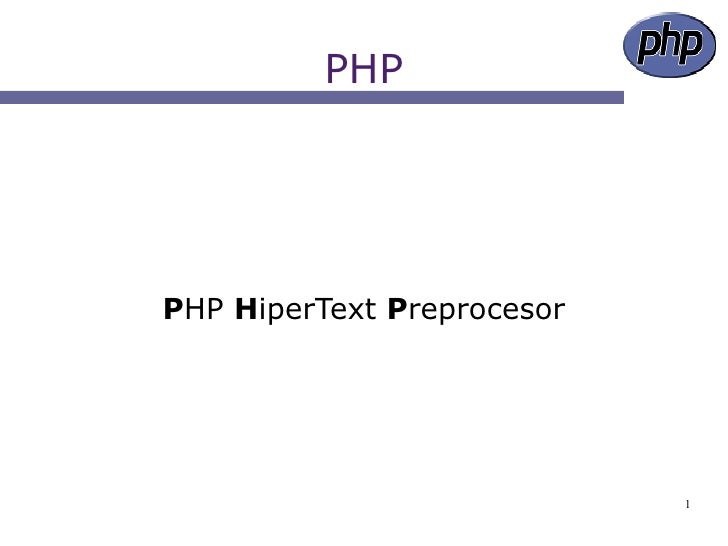 PHP     PHP HiperText Preprocesor                                 1