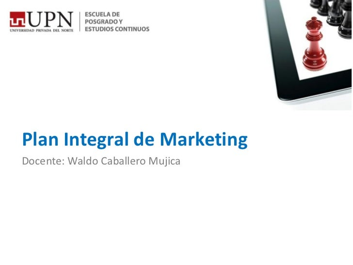 Plan Integral de MarketingDocente: Waldo Caballero Mujica