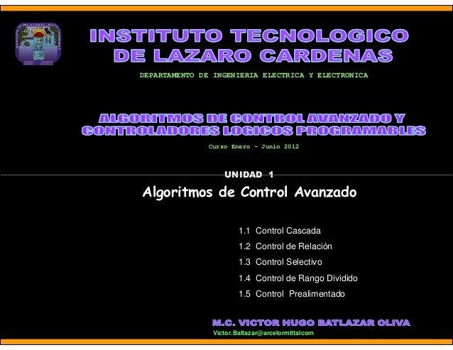 DEPARTAMENTO DE INGENIERIA ELECTRICA Y ELECTRONICA               Curso Enero - Junio 2012                   UNIDAD 1Algori...