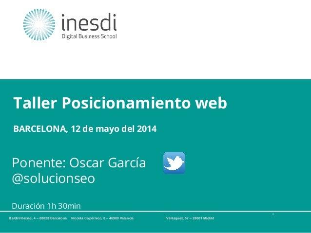 *Técnico en Community Management y Redes Sociales © inesdi 2010 © Nombre Apellido Taller Posicionamiento web * Baldiri Rei...