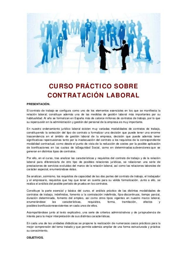CURSO PRÁCTICO SOBRE CONTRATACIÓN LABORAL PRESENTACIÓN. El contrato de trabajo se configura como uno de los elementos esen...