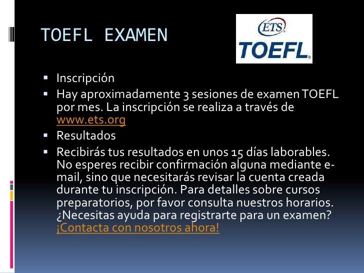 TOEFL EXAMEN <br /><ul><li>El Examen de Inglés como Lengua Extranjera (TOEFL) basado en internet prueba tus habilidades de...