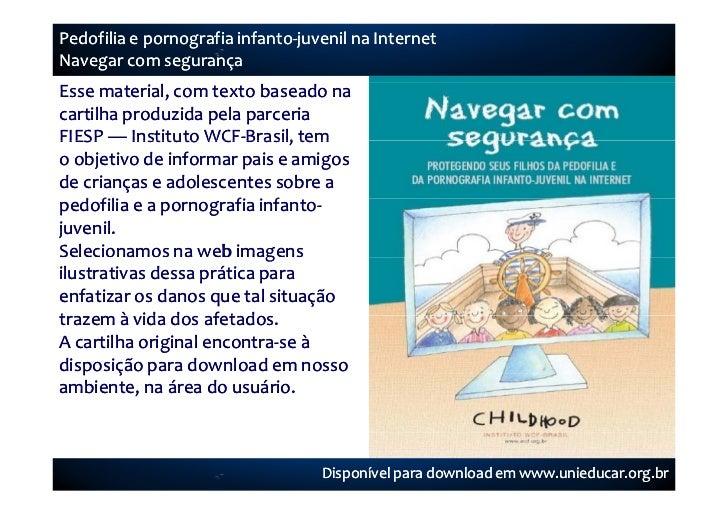 Pedofilia e pornografia infanto-juvenil na InternetNavegar com segurançaEsse material, com texto baseado nacartilha produz...