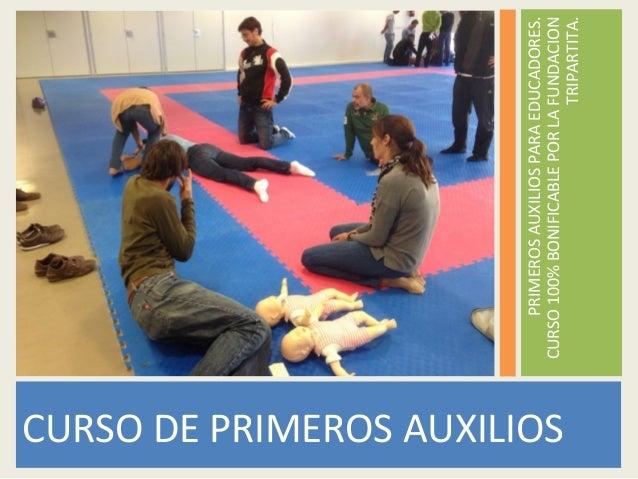 PRIMEROS  AUXILIOS  PARA  EDUCADORES.   CURSO  100%  BONIFICABLE  POR  LA  FUNDACION   TRIPARTITA.  ...