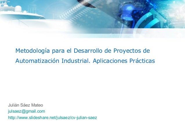 Metodología para el Desarrollo de Proyectos de Automatización Industrial              Metodología para el Desarrollo de Pr...