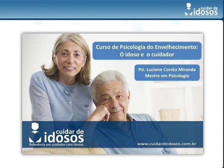 Curso de Psicologia do Envelhecimento Aula 1 de 5                          Curso de Psicologia do Envelhecimento:         ...