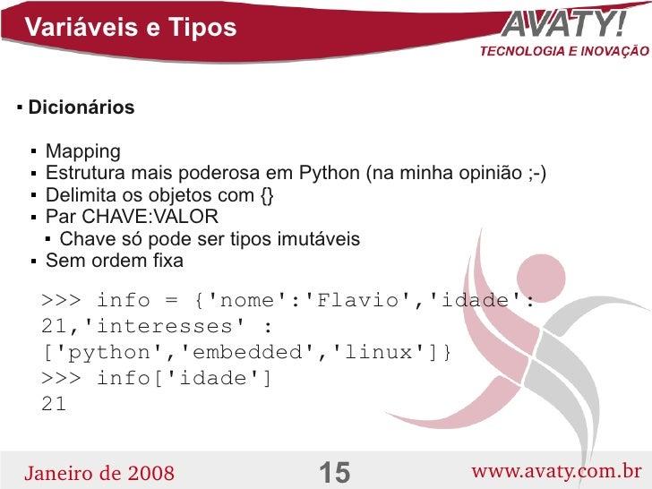 Variáveis e Tipos      Dicionários              Mapping               Estrutura mais poderosa em Python (na minha opiniã...