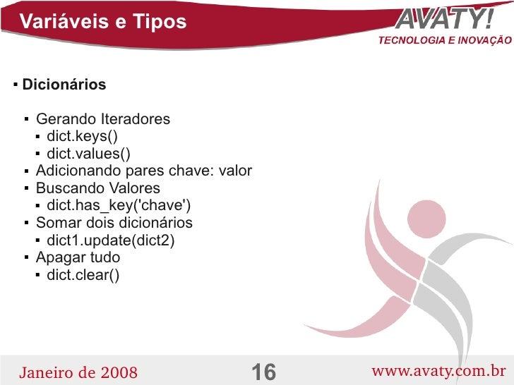 Variáveis e Tipos      Dicionários              Gerando Iteradores                dict.keys()           dict.values() ...