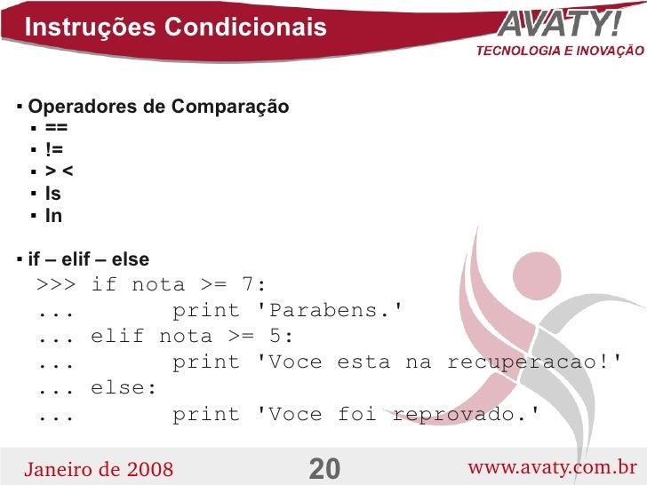 Instruções Condicionais      Operadores de Comparação        ==       !=       ><       Is       In         if – eli...