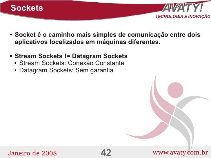 Sockets       Socket é o caminho mais simples de comunicação entre dois       aplicativos localizados em máquinas diferen...
