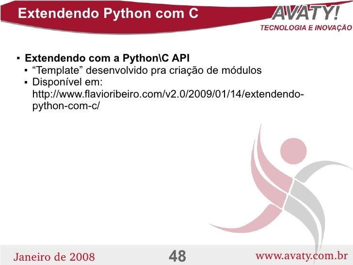 """Extendendo Python com C       Extendendo com a PythonC API        """"Template"""" desenvolvido pra criação de módulos       ..."""