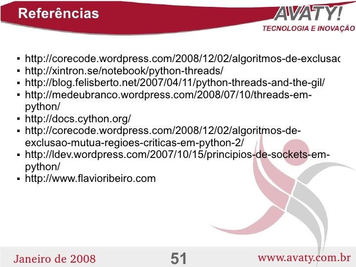 Referências       http://corecode.wordpress.com/2008/12/02/algoritmos-de-exclusao-m       http://xintron.se/notebook/pyth...