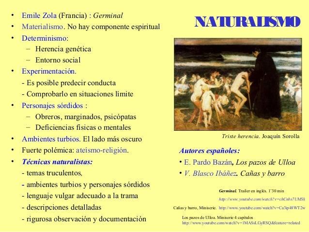 •   Emile Zola (Francia) : Germinal•   Materialismo. No hay componente espiritual             NATURAL O                   ...