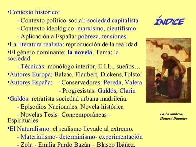 •Contexto histórico:    - Contexto político-social: sociedad capitalista    - Contexto ideológico: marxismo, cientifismo  ...
