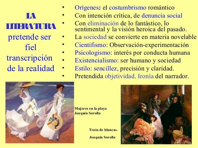 •   Orígenes: el costumbrismo romántico      L A        •   Con intención crítica, de denuncia social                 •   ...