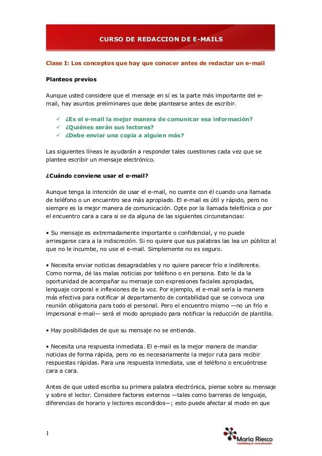 CURSO DE REDACCION DE E-MAILS 1 Clase I: Los conceptos que hay que conocer antes de redactar un e-mail Planteos previos Au...