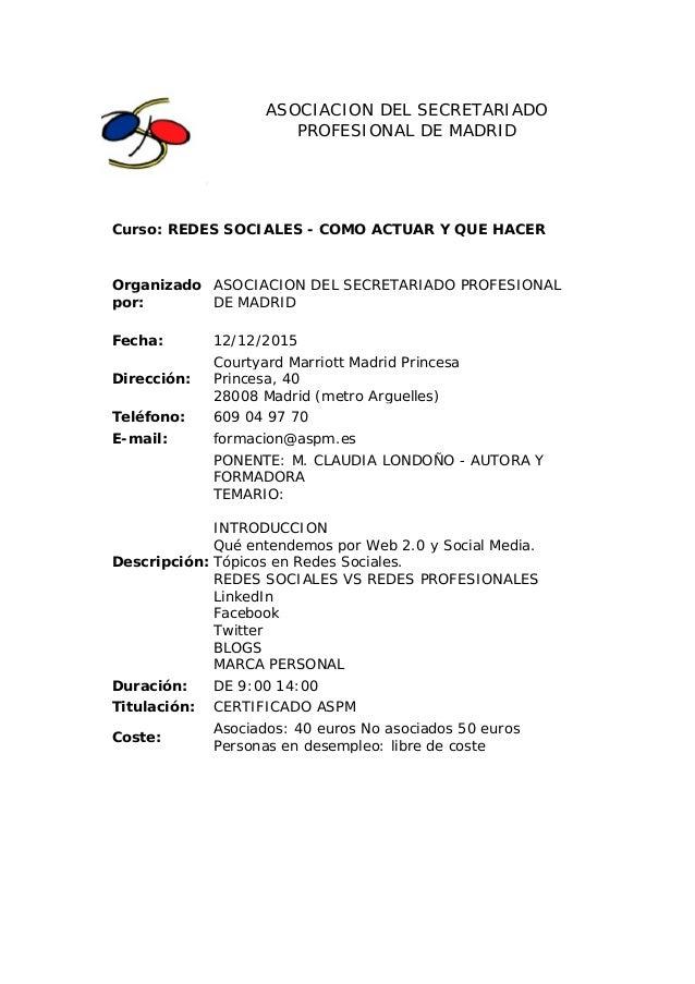 ASOCIACION DEL SECRETARIADO PROFESIONAL DE MADRID Curso: REDES SOCIALES - COMO ACTUAR Y QUE HACER Organizado por: ASOCIACI...