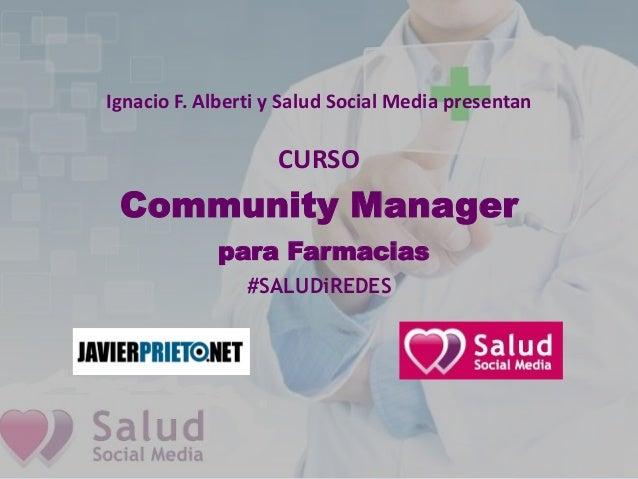 Ignacio F. Alberti y Salud Social Media presentanCURSOCommunity Managerpara Farmacias#SALUDiREDES