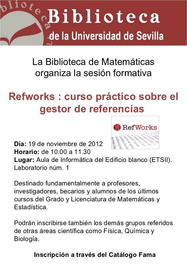 La Biblioteca de Matemáticas        organiza la sesión formativaRefworks : curso práctico sobre el     gestor de referenci...