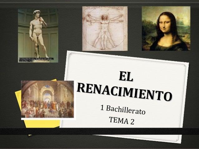 ELRENACIMIE          NTO   1 Bachillera                  to     TEMA 2